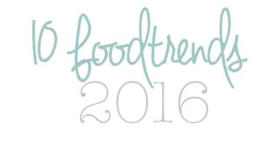 Dé 10 foodtrends voor 2016